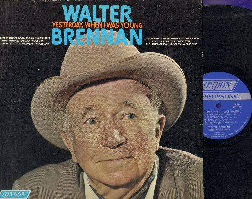Brennan, Walter - Yesterday , When I Was Young: Ruby Don't Take Your Love To Town, Cotton Picker, One Man Band, Fate Of Man (vinyl STEREO LP record) - NM9/EX8 - LP Records