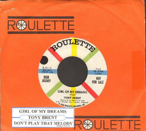 Brent, Tony - Girl Of My Dreams/Don't Play That Melody (DJ advance pressing with vintage Roulette company sleeve and juke box label)) - NM9/ - 45 rpm Records