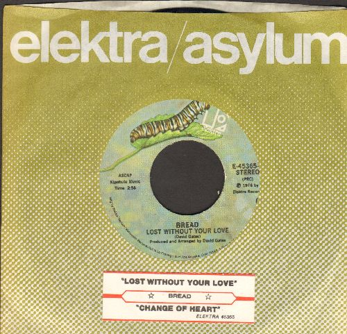 Bread - Lost Without Your Love/Changew Of Heart (with juke box label with company sleeve) - EX8/ - 45 rpm Records
