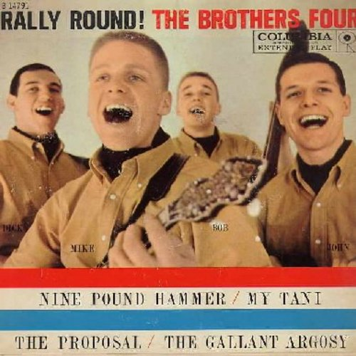 Brothers Four - Rally 'Round!: Nine Pound Hammer/My Tani/The Proposal/The Gallant Argosy (Vinyl EP record with picture cover) - NM9/VG7 - 45 rpm Records