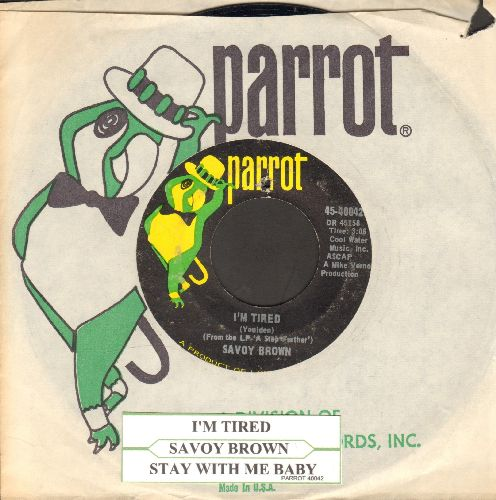 Brown, Savoy - I'm Tired/Stay With Me Baby (with juke box label and Parrot company sleeve)(bb) - NM9/ - 45 rpm Records