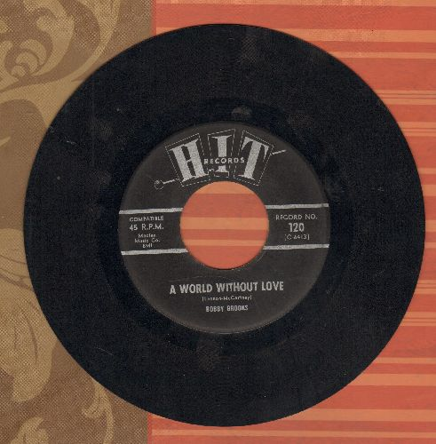 Brooks, Bobby - A World Without Love/Chapel Of Love (by The Flower Sisters on flip-side) (contemporary cover versions) - EX8/ - 45 rpm Records