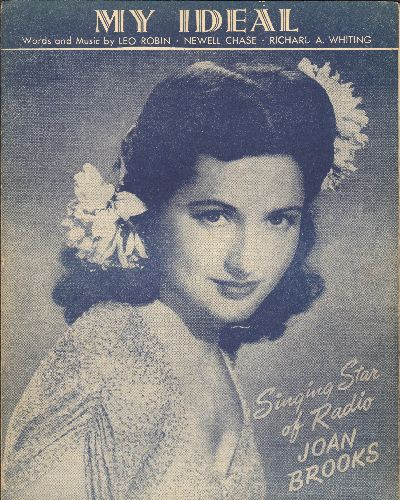 Brooks, Joan - My Ideal - Vintage SHEET MUSIC for the song recorded by Joan Brooks (NICE cover portrait!) - EX8/ - Sheet Music