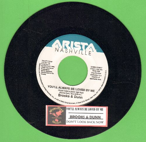 Brooks & Dunn - You'll Always Be Loved By Me/Don't Look Back Now (with juke box label) - NM9/ - 45 rpm Records