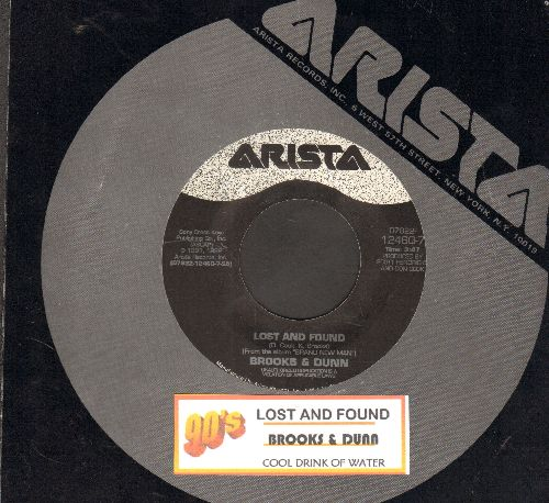 Brooks & Dunn - Lost & Found/Cool Drink Of Water (with juke box label and Arista company sleeve) - NM9/ - 45 rpm Records