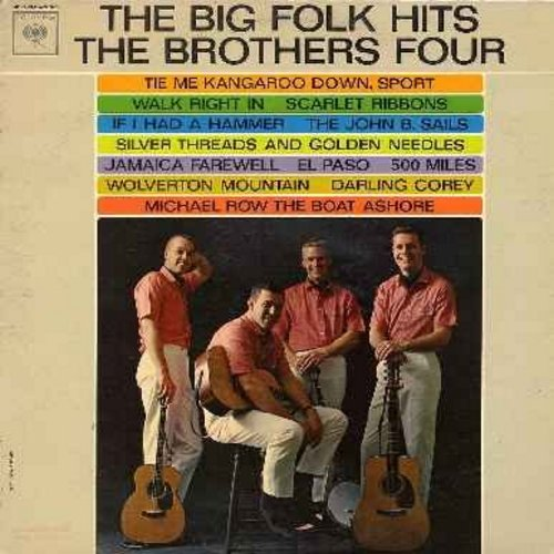 Brothers Four - The Big Folk Hits: Tie Me Kangaroo Down Sport, Walk Right In, If I Had A Hammer, El Paso, 500 Miles, Michael Row The Boat Ashore, Wolverton Mountain (Vinyl LP record) - NM9/EX8 - LP Records