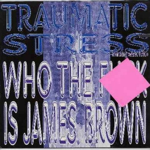 Traumatic Stress feauturing Mac Nac - Who The Fu*k Is James Brown? - 12 inch vinyl maxi single featuring 3 extended versions of hit - #1 Euro Dance Hit! - with picture cover - NM9/NM9 - Maxi Singles