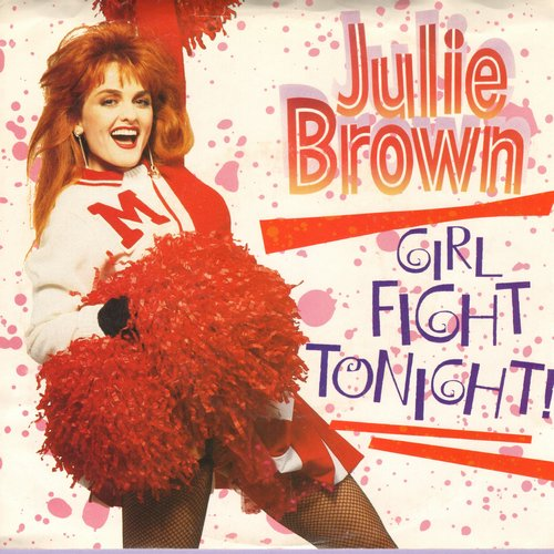 Brown, Julie - Girl Fight Tonight!/Every Boy's Got One (MINT condition with picture sleeve) - NM9/NM9 - 45 rpm Records