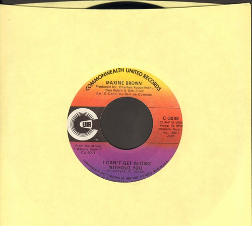 Brown, Maxine - I Can't Get Along Without You/Reason To Believe (with company sleeve) - NM9/ - 45 rpm Records