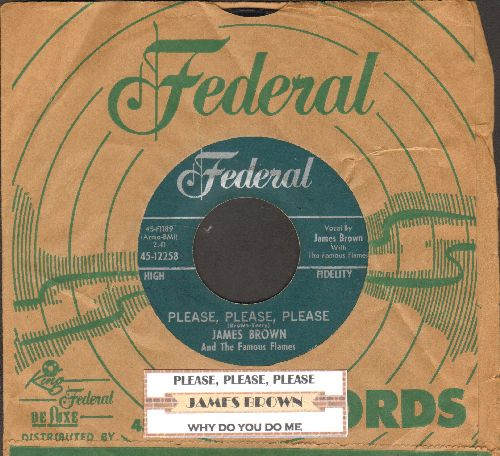Brown, James & The Famous Flames - Please, Please, Please/Why Do You Do Me (with juke box label and Federal company sleeve) - VG7/ - 45 rpm Records