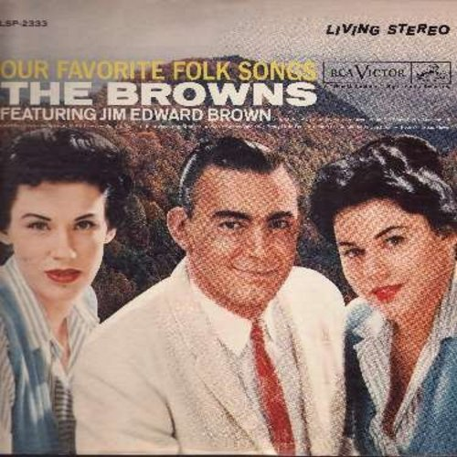 Browns - Our Favorite Folk Songs: Shenandoah, Clementine, Who's Gonna Shoe Your Pretty Little Foot, Columbus Stockade Blues, John B. Sails (Vinyl STEREO LP record) - EX8/VG7 - LP Records