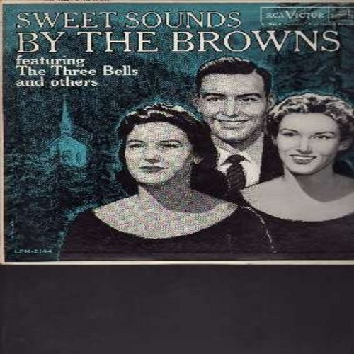 Browns - The Sweet Sounds Of The Browns: The Three Bells (Little Jimmy Brown Song), Indian Love Call, Only The Lonely, Unchained Melody, Love Me Tender (Vinyl MONO LP record) - NM9/EX8 - LP Records