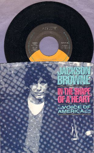 Browne, Jackson - In The Shape Of A Heart/Vpoice Of America (with picture sleeve) - NM9/EX8 - 45 rpm Records