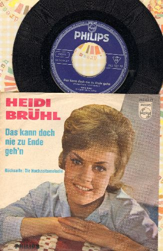 Bruhl, Heidi - Die Hochzeitsmelodie/Das kann doch nie zu Ende geh'n (German Pressing with picture sleeve, sung in German) - EX8/EX8 - 45 rpm Records