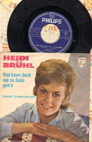 Bruhl, Heidi - Die Hochzeitsmelodie/Das kann doch nie zu Ende geh'n (German Pressing with picture sleeve, sung in German) - EX8/EX8 - 45 rpm Records