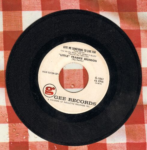 Brunson, Little Frankie - Give Me Something To Live For/How Can I Please You (DJ advance pressing) - VG7/ - 45 rpm Records