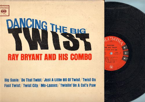 Bryant, Ray & His Combo - Dancing The Big Twist: Twist City, Twist On, Twistin' On A Cat's Paw, Do That Twist, Mo-Lasses, Big Susie (vinyl MONO LP record) - EX8/VG7 - LP Records