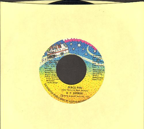 B. T. Express - Peace Pipe/Give It What You Got - NM9/ - 45 rpm Records