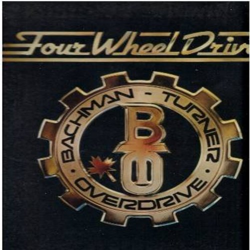 Bachman-Turner Overdrive - Four Wheel Drive: Hey You, Flat Broke Love, Don't Let The Blues Get You Down, She's Keepin' Time, Quick Change Artist (Vinyl LP record, gate-fold cover first issue) - VG7/VG7 - LP Records