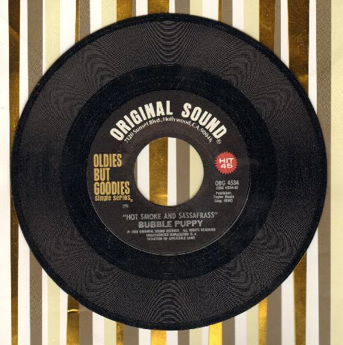 Bubble Puppy - Hot Smoke & Sasafrass/Talk Talk (by The Music Machine on flip-side) (re-issue) - EX8/ - 45 rpm Records