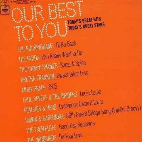 Buckinghams, Byrds, Cryin' Shames, Tremeloes, Yardbirds, others - Our Best To You - Today's Great Hits, Today's Great Stars: Sugar & Spice, Louie Louie, For Your Love, 59th Street Bridge Song (Feelin' Groovy), Good Day Sunshine (Vinyl STEREO LP record) -