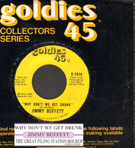 Buffett, Jimmy - Why Don't We Get Drunk/The Great Filling Station Holdup (re-issue with juke box label and company sleeve) - NM9/ - 45 rpm Records