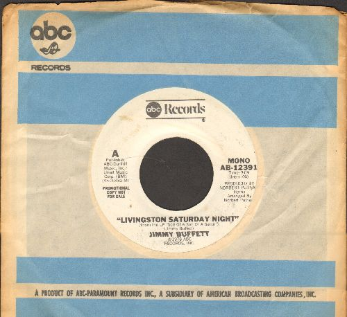 Buffett, Jimmy - Livingston Saturday Night (double-A-sided DJ advance pressing with ABC company sleeve) - NM9/ - 45 rpm Records