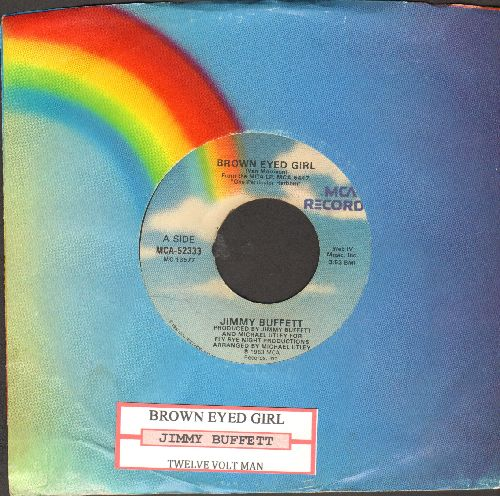 Buffett, Jimmy - Brown Eyed Girl/Ywelve Volt Man (with juke box label and MCA company sleeve) - EX8/ - 45 rpm Records