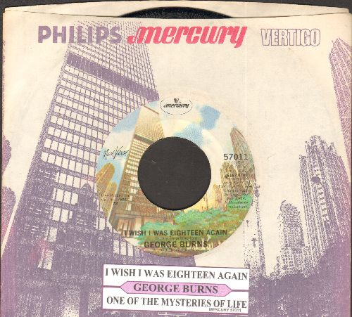 Burns, George - I Wish I Was Eighteen Again/One Of The Mysteries Of Life (with juke box label and company sleeve) - NM9/ - 45 rpm Records