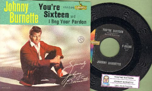 Burnette, Johnny - You're Sixteen/I Beg Your Pardon (with juke box label and picture sleeve) - NM9/EX8 - 45 rpm Records