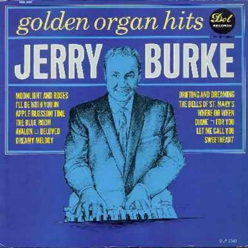 Burke, Jerry - Golden Organ Hits: Avalon, Where Or When, Let Me Call You Sweetheart, Moonlight And Roses, Dreamy Melody (Vinyl MONO LP record) - NM9/EX8 - LP Records