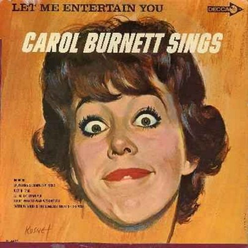 Burnett, Carol - Let Me Entertain You: Everything's Coming Up Roses, Comes Once In A Lifetime, Everybody Loves To Take A Bow, All I Need Is The Boy (Vinyl LP record) - EX8/VG6 - LP Records