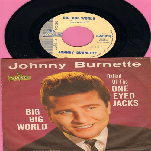Burnette, Johnny - Big Big World/Ballad Of The One Eyed Jacks (DJ advance pressing with picture sleeve)(minor wol/wos) - NM9/NM9 - 45 rpm Records