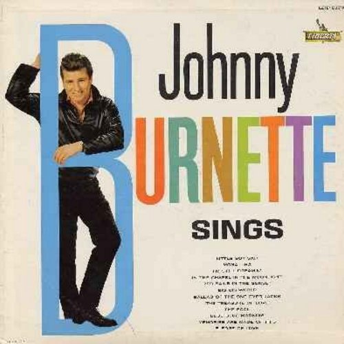 Burnette, Johnny - Johnny Burnette Sings: (Mono) Little Boy Sad, Mona Lisa, Red Sails In The Sunset, Big Big World, Memories Are Made Of This, Pledge Of Love, I'm Still Dreamin' (Vinyl MONO LP record) - VG6/G4 - LP Records