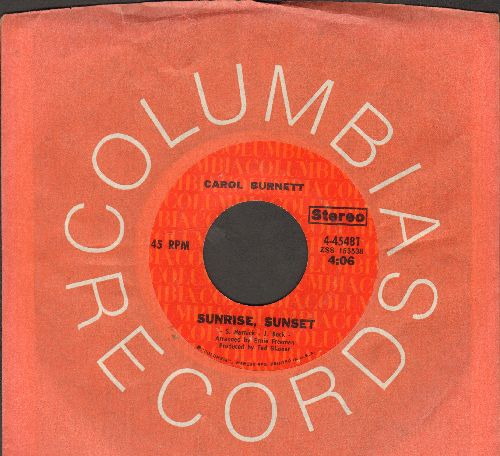 Burnett, Carol - Sunrise, Sunset (favorite for Father/Daughter Dance at wedding receptions!)/If I Could Write A Song (with Columbia company sleeve) - EX8/ - 45 rpm Records