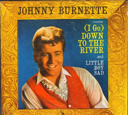 Burnette, Johnny - Little Boy Sad/(I Go) Down To The River (with picture leeve) - NM9/EX8 - 45 rpm Records