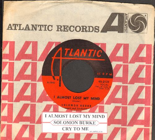 Burke, Solomon - I Almost Lost My Mind/Cry To Me (with Atlantic company sleeve) - EX8/ - 45 rpm Records