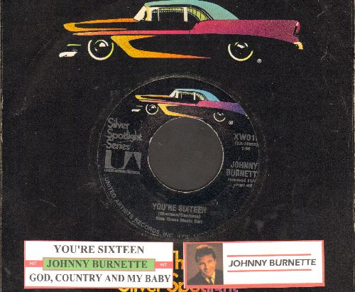 Burnette, Johnny - You're Sixteen/God, Country & My Baby (double-hit re-issue with juke box label and company sleeve) - NM9/ - 45 rpm Records