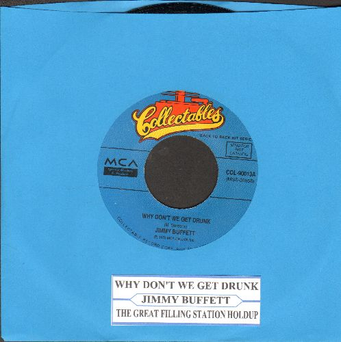 Buffett, Jimmy - Why Don't We Get Drunk/The Great Filling Station Holdup (re-issue with juke box label) - NM9/ - 45 rpm Records