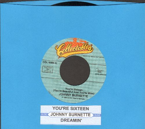 Burnette, Johnny - You're Sixteen/Dreamin' (double-hit re-issue with juke box label) - NM9/ - 45 rpm Records