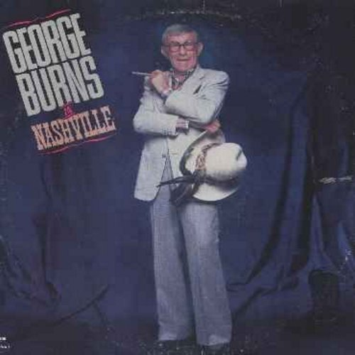 Burns, George - George Burns in Nashville: Here's To The Man In The Moon, Inflatable Dream, Using Things And Loving People, Ain't Misbehavin' and other comedy numbers by The King of Vaudeville! (vinyl LP record) - NM9/VG7 - LP Records
