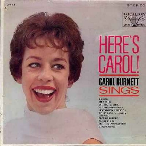 Burnett, Carol - Here's Carol!: Just In Time, All I Need Is The Boy, Let Me Entertain You, Everything's Coming Up Roses, Comes Once In A Lifetime (Vinyl STEREO LP record, SEALED, never opened!) - SEALED/SEALED - LP Records