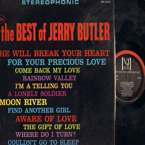 Butler, Jerry - The Best Of Jerry Butler: He Will Break Your Heart, For Your Precious Love, Moon River, The Gift Of Love, Rainbow Valley, Find Another Girl (Vinyl Long Playing Rainbow Label) (reissue) - EX8/EX8 - LP Records