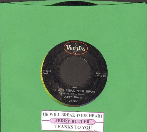 Butler, Jerry - He Will Break Your Heart/Thanks To You (with juke box label) - VG7/ - 45 rpm Records
