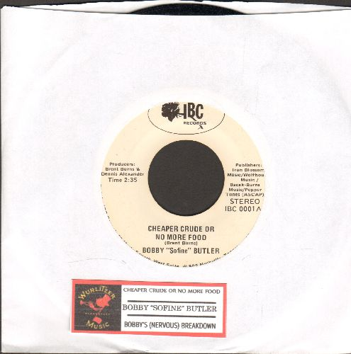 Butler, Bobby Sofine - Cheaper Crude Or No More Food/Bobby's (Nervous) Breakdown (with juke box label) - NM9/ - 45 rpm Records