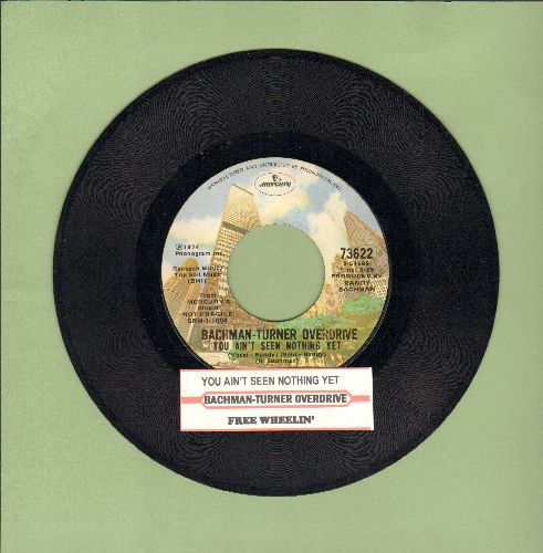 Bachman-Turner Overdrive - You Ain't See Nothing Yet/Free Wheelin' (with juke box label) - NM9/ - 45 rpm Records