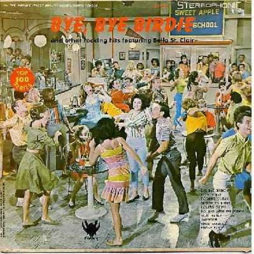 St. Clair, Bella & The Rhythm Rockers - Bye, Bye Birdie - And Other Rocking Hits Featuring Bella St. Clair: Teen Frenzy, Jamboree, Tribute To Birdie, Rock A Bye, Phone Fancy (Vinyl STEREO LP record) - NM9/VG7 - LP Records