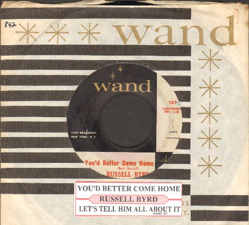 Byrd, Russell - You'd Better Come Home/Let's Tell Him All About It (with juke box label and Wand company sleeve) - EX8/ - 45 rpm Records