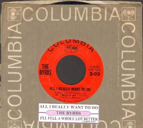 Byrds - All I Really Want To Do/I'll Feel A Whole Lot Better (with juke box label and Columbia company sleeve) - EX8/ - 45 rpm Records
