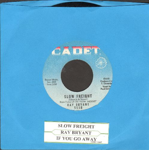 Bryant, Ray - Slow Freight (vocal by Paul Serrano)/If You Go Away (with juke box label) - NM9/ - 45 rpm Records